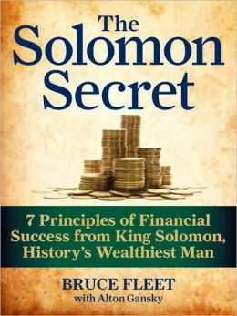 The Solomon Secret: 7 Principles of Financial Success from King Solomon, History's Wealthiest Man