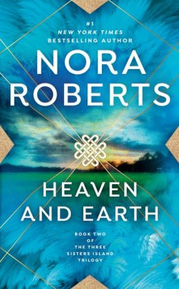 Heaven and Earth: Three Sisters Island Trilogy #2