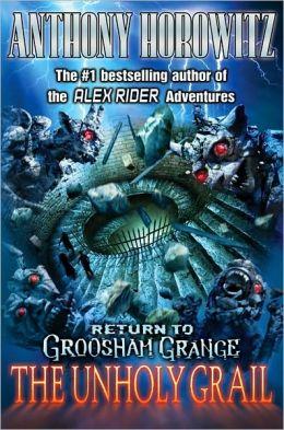 Return to Groosham Grange: The Unholy Grail (Groosham Grange Series #2)