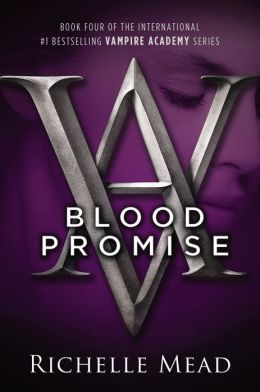 Blood Promise (Vampire Academy Series #4)
