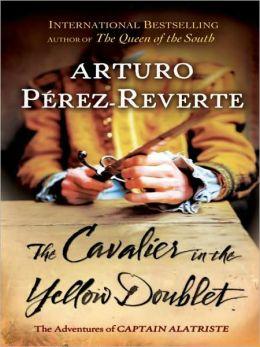 Cavalier in the Yellow Doublet (Capitan Alatriste Series #5)