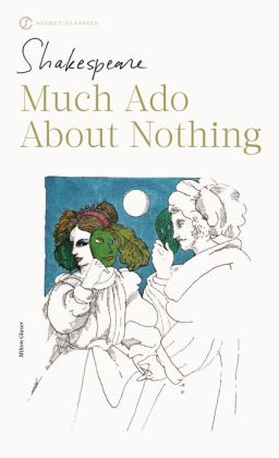 Much Ado about Nothing (Signet Classic Shakespeare Series)