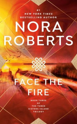 Face the Fire (Three Sisters Island Trilogy Series #3)