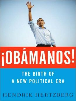 Obamanos!: The Birth of a New Political Era