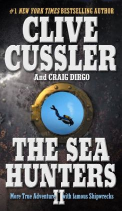 The Sea Hunters II: Diving the World's Seas for Famous Shipwrecks