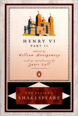 Henry VI, Part 2 (Pelican Shakespeare Series)