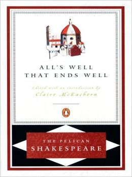 All's Well That Ends Well (Pelican Shakespeare Series)