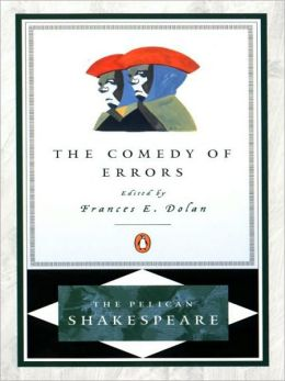 The Comedy of Errors (Pelican Shakespeare Series)