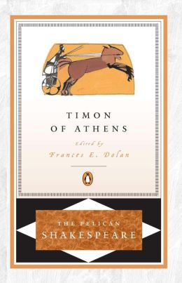Timon of Athens (Pelican Shakespeare Series)