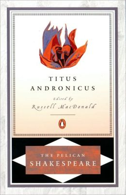 Titus Andronicus (Pelican Shakespeare Series)