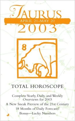 Total Horoscopes 2003: Taurus