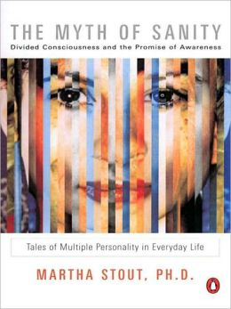The Myth of Sanity: Divided Consciousness and the Promise of Awareness