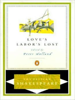Love's Labor's Lost (Pelican Shakespeare Series)