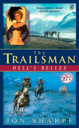 Hell's Belles (Trailsman Series #277)