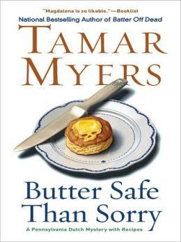 Butter Safe Than Sorry (Pennsylvania Dutch Mystery Series #18)