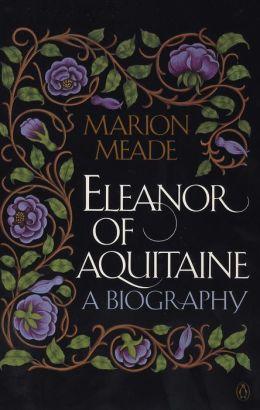 Eleanor of Aquitaine: A Biography