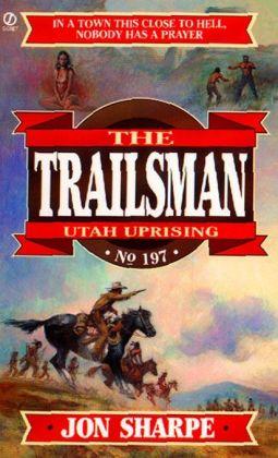 Utah Uprising (Trailsman Series #197)