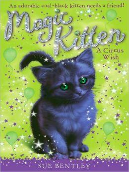 A Circus Wish (Magic Kitten Series #6)