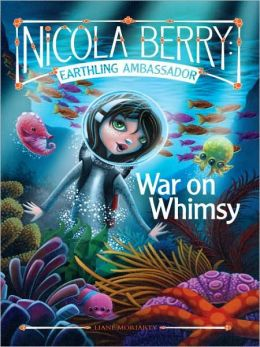 War on Whimsy (Nicola Berry: Earthling Ambassador Series #3)