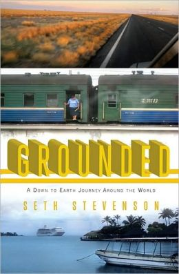 Grounded: A Down to Earth Journey Around the World