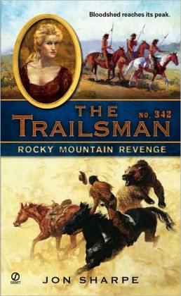 Rocky Mountain Revenge (Trailsman Series #342)