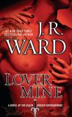 Book Cover Image. Title: Lover Mine (Black Dagger Brotherhood Series #8), Author: J. R. Ward