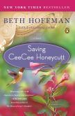 Book Cover Image. Title: Saving CeeCee Honeycutt, Author: Beth Hoffman