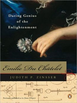 Emilie Du Chatelet: Daring Genius of the Enlightenment