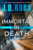 Book Cover Image. Title: Immortal in Death (In Death Series #3), Author: J. D. Robb