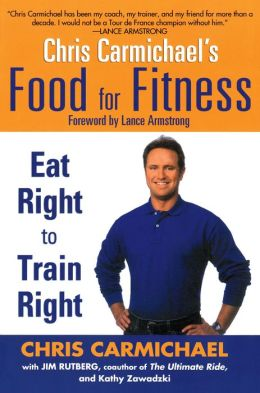 Chris Carmichael's Food for Fitness