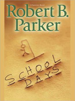 School Days (Spenser Series #33)