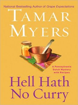 Hell Hath No Curry (Pennsylvania Dutch Mystery Series #15)