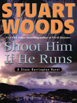 Shoot Him If He Runs (Stone Barrington Series #14)