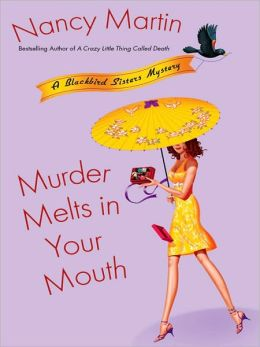 Murder Melts in Your Mouth (Blackbird Sisters Series #7)