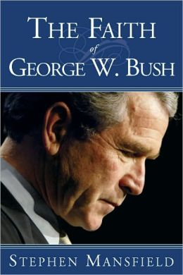 The Faith of George W. Bush
