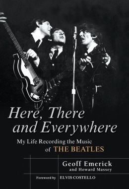 Here, There and Everywhere: My Life Recording the Music of the Beatles