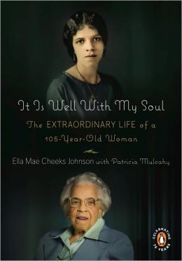 It Is Well with My Soul: The Extraordinary Life of a 106-Year-Old Woman