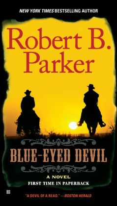 Blue-Eyed Devil (Virgil Cole/Everett Hitch Series #4)