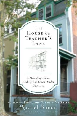 The House on Teacher's Lane: A Memoir of Home, Healing, and Love's Hardest Questions