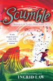 Book Cover Image. Title: Scumble, Author: Ingrid Law