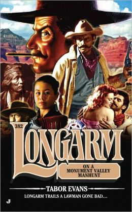 Longarm on a Monument Valley Manhunt (Longarm Series #382)
