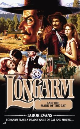 Longarm and the Mark of the Cat (Longarm Series #384)