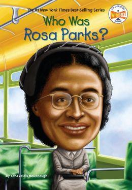 Who Was Rosa Parks By Yona Zeldis McDonough