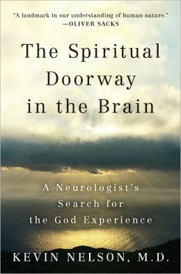 The Spiritual Doorway in the Brain: A Neurologist's Search for the God Experience
