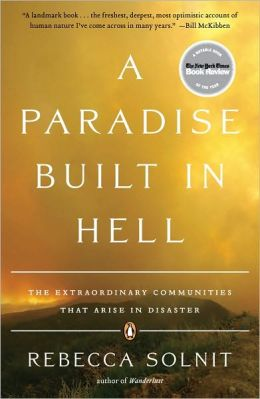 A Paradise Built in Hell: The Extraordinary Communites That Arise in Disaster