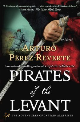 Pirates of the Levant (Capitan Alatriste Series #9)
