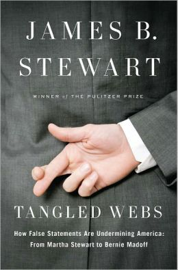 Tangled Webs: How False Statements Are Undermining America: From Martha Stewart to Bernie Mado ff