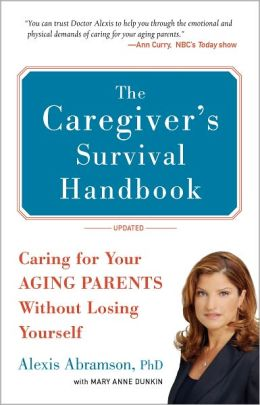 The Caregiver's Survival Handbook (Revised): Caring for Your Aging Parents Without Losing Yourself