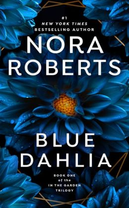 Blue Dahlia (In the Garden Trilogy Series #1)