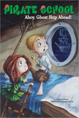 Ahoy, Ghost Ship Ahead! (Pirate School Series #2)